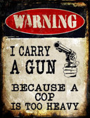 I Carry A Gun Metal Novelty Parking Sign
