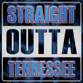 Straight Outta Tennessee Novelty Metal Square Sign