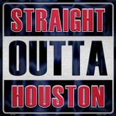 Straight Outta Houston Novelty Metal Square Sign