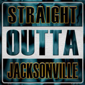 Straight Outta Jacksonville Novelty Metal Square Sign