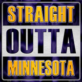 Straight Outta Minnesota Novelty Metal Square Sign