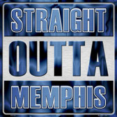 Straight Outta Memphis Novelty Metal Square Sign