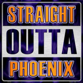 Straight Outta Phoenix Novelty Metal Square Sign