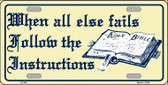 Follow Instructions Metal Novelty License Plate