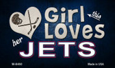 This Girl Loves Her Jets Novelty Metal Magnet M-8460