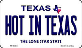 Hot in Texas Texas Background Novelty Metal Magnet
