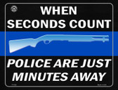 When Seconds Count Police Are Minutes Away Metal Novelty Parking Sign