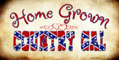 Home Grown Country Gal Novelty Metal License Plate