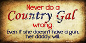 Country Gal Wrong Novelty Metal License Plate LP-7987