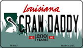 Craw Daddy Louisiana State License Plate Novelty Magnet M-6187