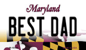 Best Dad Maryland State License Plate Magnet M-10504