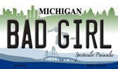 Bad Girl Michigan State License Plate Novelty Magnet M-6114