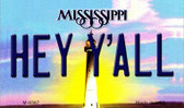 Hey Y'all Mississippi State License Plate Magnet M-6567