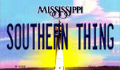 Southern Thing Mississippi State License Plate Magnet M-6568