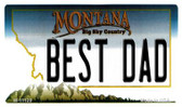 Best Dad Montana State License Plate Novelty Magnet M-11128