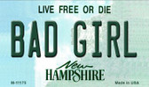 Bad Girl New Hampshire State License Plate Magnet M-11175