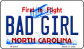 Bad Girl North Carolina State License Plate Magnet M-6484