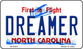Dreamer North Carolina State License Plate Magnet M-6495