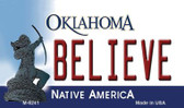 Believe Oklahoma State License Plate Novelty Magnet M-6241
