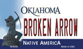 Broken Arrow Oklahoma State License Plate Novelty Magnet M-6256