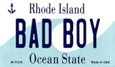 Bad Boy Rhode Island State License Plate Novelty Magnet M-11219