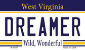 Dreamer West Virginia State License Plate Magnet M-6527