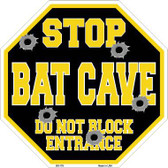 Stop Bat Cave Do Not Block Entrance Metal Novelty Octagon Stop Sign BS-179