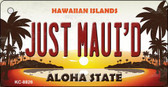 Just Maui'd Hawaiian Islands Novelty Metal Key Chain KC-8826