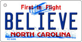 Believe North Carolina State License Plate Key Chain KC-6496