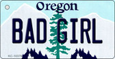 Bad Girl Oregon State License Plate Key Chain KC-10379