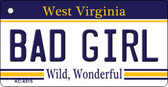 Bad Girl West Virginia License Plate Key Chain KC-6515