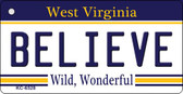 Believe West Virginia License Plate Key Chain KC-6528