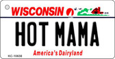 Hot Mama Wisconsin License Plate Novelty Key Chain KC-10638