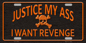 Justice My Ass Novelty License Plate LP-11646