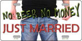 No Beer No Money Just Married Novelty License Plate LP-11533