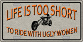 Life Is Too Short Novelty License Plate LP-11674