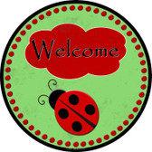 Welcome Ladybug Novelty Metal Circular Sign C-827