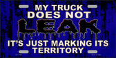 My Truck Does Not Leak Novelty License Plate LP-11758