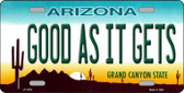 Good As It Gets Arizona Metal Novelty License Plate LP-3552