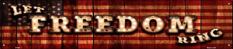 Let Freedom Ring American Flag Bulb Lettering Novelty Street Sign ST-683