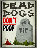Dead Dogs Don't Poop Parking Sign P-1803