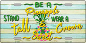 Be A Pineapple Novelty License Plate LP-11865