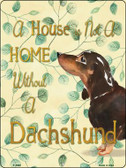 Not A Home Without A Dachshund Novelty Parking Sign P-1969