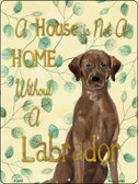 Not A Home Without A Labrador Novelty Parking Sign P-1970
