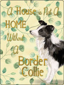 Not A Home Without A Border Collie Novelty Parking Sign P-1972