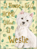 Not A Home Without A Westie Novelty Parking Sign P-1989