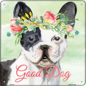 French Bulldog Good Dog Novelty Square Sign SQ-375