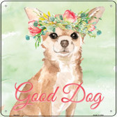 Chihuahua Good Dog Novelty Square Sign SQ-380