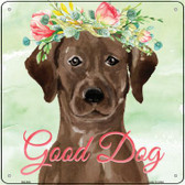 Brown Lab Good Dog Novelty Square Sign SQ-383