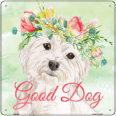 Westie Good Dog Novelty Square Sign SQ-386